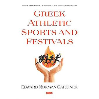 Greek Athletic Sports and Festivals by Edward Norman Gardiner