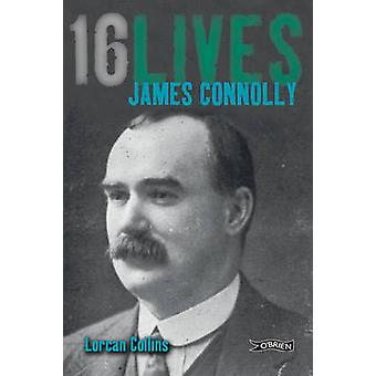 James Connolly - 16Lives by Lorcan Collins - 9781847171603 Book