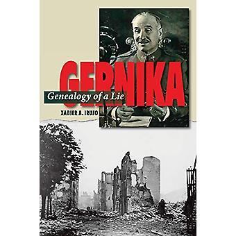 Gernika - Genealogy of a Lie by Xabier Irujo - 9781845199753 Book
