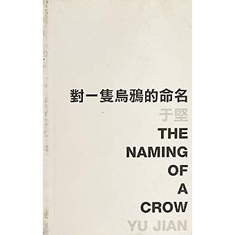 The Naming of a Crow (English/Chinese) by Yu Jian - 9789629965310 Book