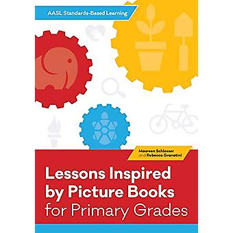 AASL Standards-Based Learning for Primary Grades - 21 Lessons Inspired