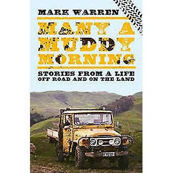 Many a Muddy Morning by Mark Warren - 9781775541080 Book
