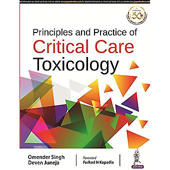Principles and Practice of Critical Care Toxicology by Omender Singh