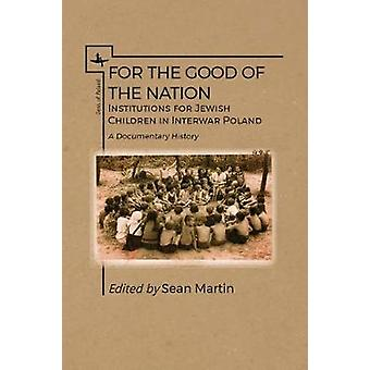 For the Good of the Nation - Institutions for Jewish Children in Inter
