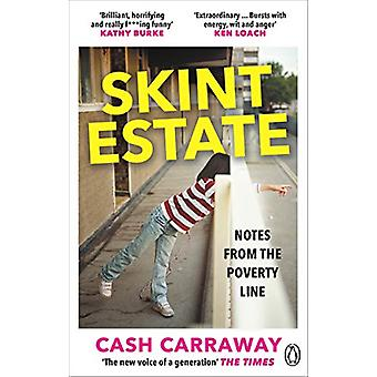 Skint Estate - A memoir of poverty - motherhood and survival by Cash C