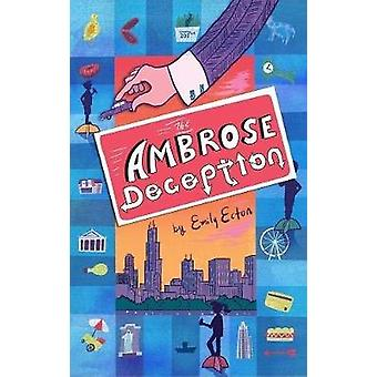 The Ambrose Deception by Emily Ecton - 9781484790052 Book