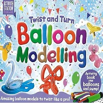Twist and Turn Balloon Modelling by Thelma Levett & Illustrated by Barry Green