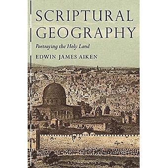 Scriptural Geografi: Porträttera det heliga landet (Tauris historiska geografiska serie)
