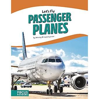 Lets Fly Passenger Planes by Wendy Hinote Lanier