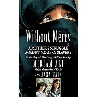 Uden nåde: Kvinde's kamp mod moderne slaveri