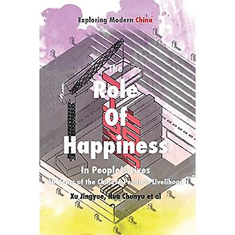 The Role of Happiness in People's Lives - 10 Years of the Chinese Peop