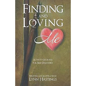 Finding and Loving Me - Activity Journal for Self-Discovery by Lynn Ha