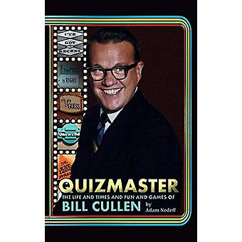 Quizmaster - The Life & Times & Fun & Games of Bill Cullen