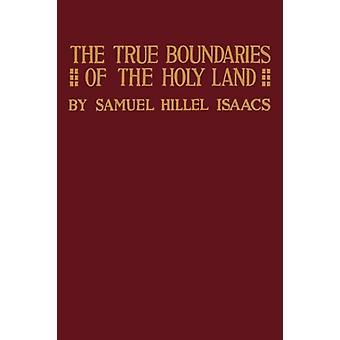 True Boundaries of the Holy Land as Described in Numbers XXXIV - 1-12