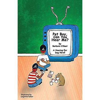 Pet Boy - Can You Hear Me? by Barbara O'Barr - 9781627873871 Book