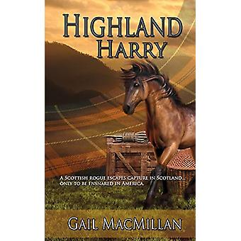 Highland Harry by Gail MacMillan - 9781628306224 Book