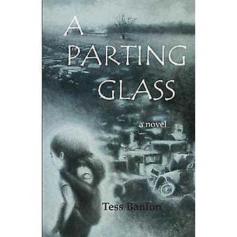 A Parting Glass by Tess Banion - 9781941237137 Book