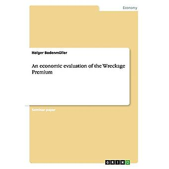An economic evaluation of the Wreckage Premium by Holger Bodenmuller