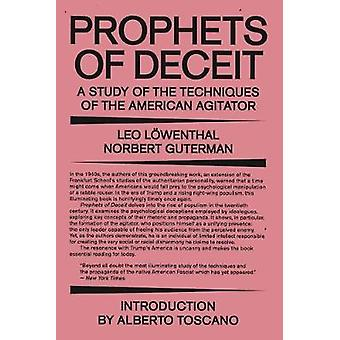 Prophets of Deceit A Study of the Techniques of the American Agitator
