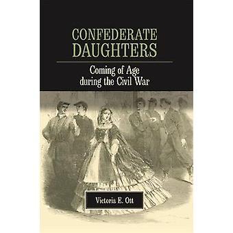 Confederate Daughters by Dr Victoria E Ott PH D