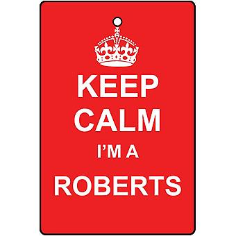 Keep Calm ik ben een luchtverfrisser Roberts