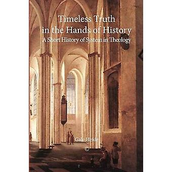 Timeless Truth in the Hands of History - A Short History of System in