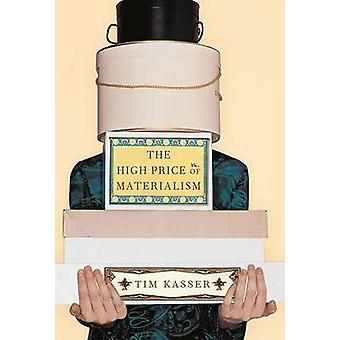 The High Price of Materialism by Tim Kasser - 9780262611978 Book