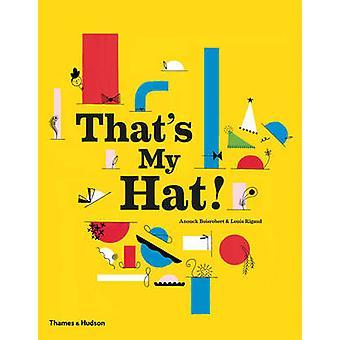 That's My Hat! by Anouck Boisrobert - Louis Rigaud - 9780500650578 Bo
