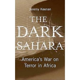 Dark Sahara - USA: s krig mot terrorn i Afrika av Jeremy Keenan-