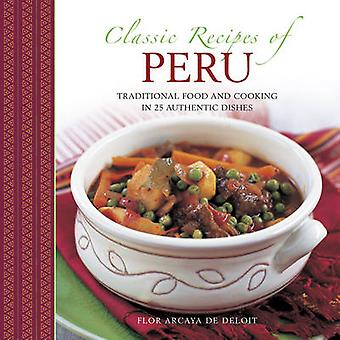 Classic Recipes of Peru - Traditional Food and Cooking in 25 Authentic