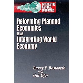 Die Reform Planwirtschaften in einer integrierenden Weltwirtschaft von Barry