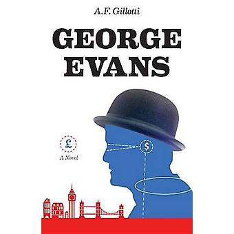 George Evans - A Novel by A. F. Gillotti - 9780897337236 Book