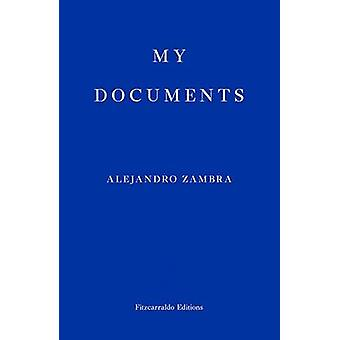 My Documents by Alejandro Zambra - Megan McDowell - 9780992974787 Book