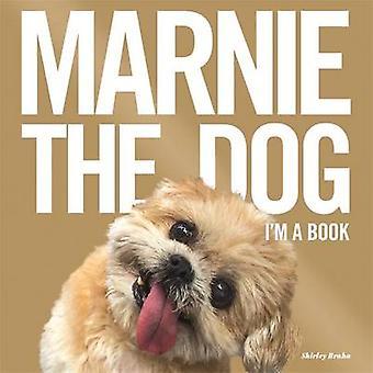 Marnie el perro - yo soy un libro! por Marnie el perro - Shirley Braha - 97814