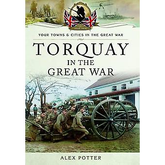 Torquay toisessa maailmansodassa Alex Potterin - 9781473822702 kirja