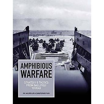 Amfibisk krigföring - strategi och taktik från Gallipoli till Irak av Ia