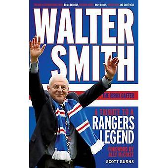 Walter Smith - den Ibrox Gaffer - en hyllning till en Rangers Legend av Sco