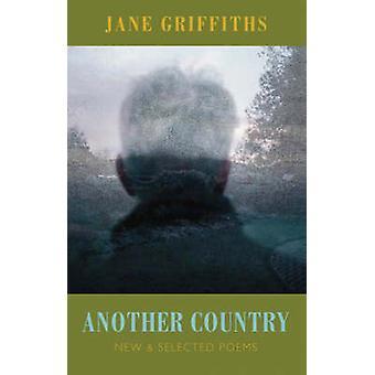 Ett annat land - nya och valda dikter av Jane Griffiths - 978185224
