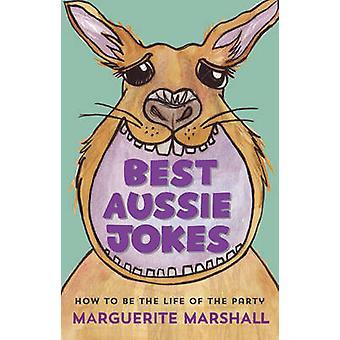 Best blagues Aussie - comment être la vie du parti par Marguerite Mars
