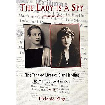 The Lady is a Spy - The Tangled Lives of Marguerite Harrison and Stan