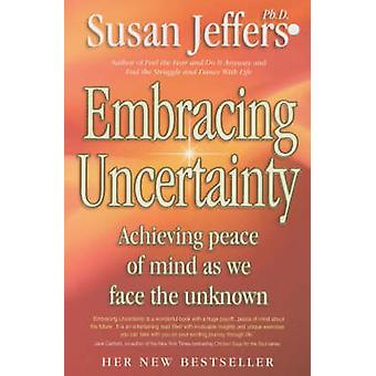 Embracing Uncertainty by Susan J. Jeffers - 9780340830222 Book