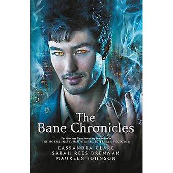 The Bane Chronicles by Cassandra Clare - Sarah Rees Brennan - Johnson