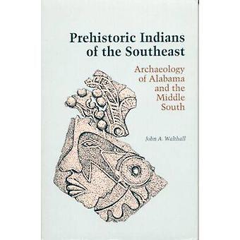 Prähistorischen Indianer der Süd-Ost - Archäologie von Alabama und der