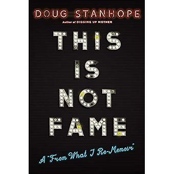 """Detta är inte Fame: A """"från vad jag Re-memoarer"""""""