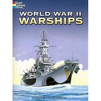 Dem zweiten Weltkrieg Kriegsschiffe (Dover Geschichte Malbuch)