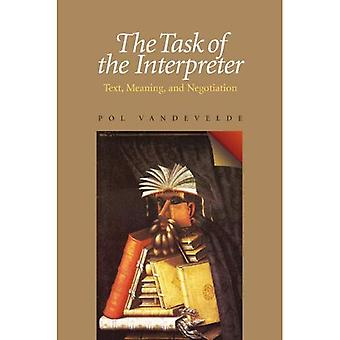The Task of the Interpreter: Text, Meaning, and Negotiation
