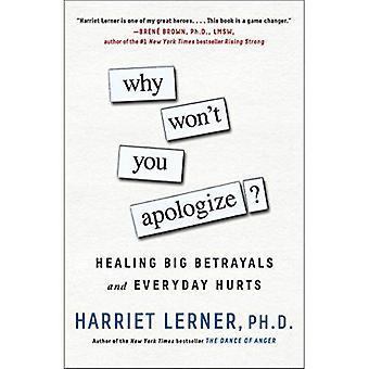 Varför brukar du be om ursäkt?: Healing stora svek och vardagliga Hurts