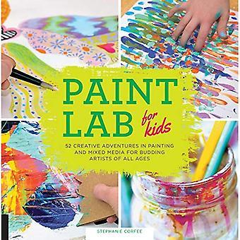 Måla Lab för barn: 52 kreativa äventyr i måleri och blandteknik för blivande konstnärer i alla åldrar (praktisk...