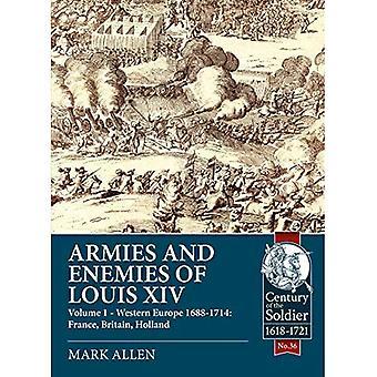 Legers en vijanden van Louis XIV: Volume 1: West-Europa 1688-1714-Frankrijk, Engeland, Holland (eeuw van de soldaat)