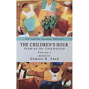 The Children's Hour: Stories on Childhood Volume 1